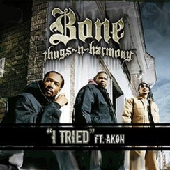 Bone Thugs-n-Harmony - I Tried (ft. Akon)